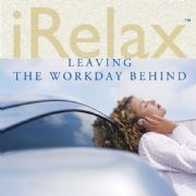 IRelax Leaving the Workday Behind - Various Artists